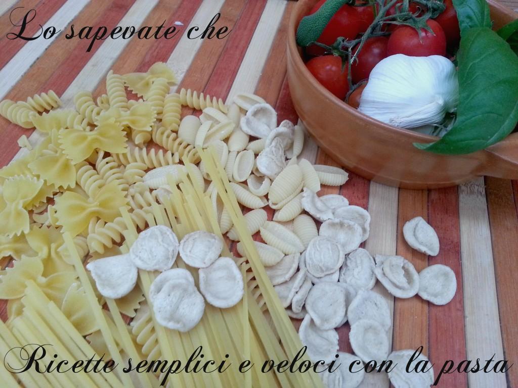Ricette semplici e veloci con la pasta lo sapevate che for Ricette veloci pasta